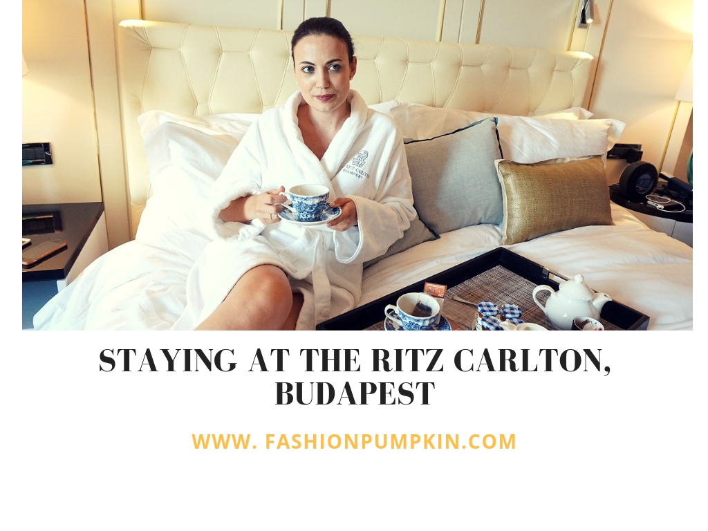 STAYING AT THE RITZ CARLTON HOTEL BUDAPEST